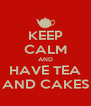 KEEP CALM AND HAVE TEA AND CAKES - Personalised Poster A4 size