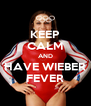 KEEP CALM AND HAVE WIEBER FEVER - Personalised Poster A4 size
