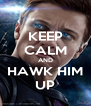 KEEP CALM AND HAWK HIM UP - Personalised Poster A4 size