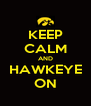 KEEP CALM AND HAWKEYE ON - Personalised Poster A4 size
