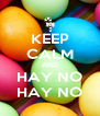 KEEP CALM AND HAY NO HAY NO - Personalised Poster A4 size
