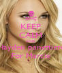 KEEP CALM AND Hayden panettiere For Marcie - Personalised Poster A4 size