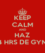 KEEP CALM AND HAZ 4 HRS DE GYM - Personalised Poster A4 size