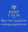 KEEP CALM AND Haz tus analisis estequimetricos - Personalised Poster A4 size