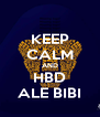 KEEP CALM AND HBD ALE BIBI - Personalised Poster A4 size