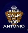 KEEP CALM AND HBD ANTONIO - Personalised Poster A4 size