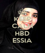 KEEP CALM AND HBD ESSIA - Personalised Poster A4 size