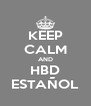 KEEP CALM AND HBD ESTAÑOL - Personalised Poster A4 size