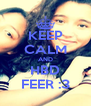 KEEP CALM AND HBD FEER :3 - Personalised Poster A4 size