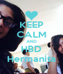 KEEP CALM AND HBD Hermanita - Personalised Poster A4 size