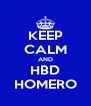 KEEP CALM AND HBD HOMERO - Personalised Poster A4 size