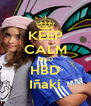 KEEP CALM AND HBD Iñaki - Personalised Poster A4 size