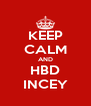 KEEP CALM AND HBD INCEY - Personalised Poster A4 size