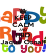 KEEP CALM AND HBD Jaque Osna!! - Personalised Poster A4 size