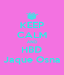 KEEP CALM AND HBD Jaque Osna - Personalised Poster A4 size