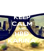 KEEP CALM AND HBD KARINA - Personalised Poster A4 size