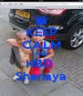 KEEP CALM AND HBD  Shanaya - Personalised Poster A4 size