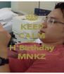 KEEP CALM AND H'Birthday MNKZ - Personalised Poster A4 size