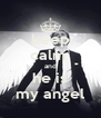 keep calm  and he is my angel - Personalised Poster A4 size