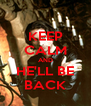 KEEP CALM AND HE'LL BE BACK - Personalised Poster A4 size