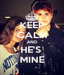 KEEP CALM AND HE'S  MINE - Personalised Poster A4 size