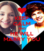 KEEP CALM AND HE WILL MARRY YOU - Personalised Poster A4 size