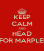 KEEP CALM AND HEAD FOR MARPLE! - Personalised Poster A4 size