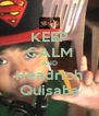 KEEP CALM AND Headrich Quisaba - Personalised Poster A4 size