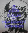 KEEP CALM AND HEADSHOT ZOMBIES - Personalised Poster A4 size