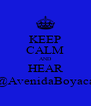 KEEP CALM AND HEAR @AvenidaBoyaca - Personalised Poster A4 size