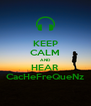 KEEP CALM AND HEAR CacHeFreQueNz - Personalised Poster A4 size