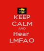 KEEP CALM AND Hear  LMFAO - Personalised Poster A4 size