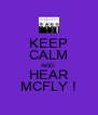 KEEP CALM AND HEAR MCFLY ! - Personalised Poster A4 size