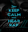 KEEP CALM AND HEAR RAP - Personalised Poster A4 size