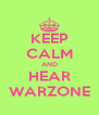 KEEP CALM AND HEAR WARZONE - Personalised Poster A4 size