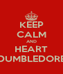 KEEP CALM AND HEART DUMBLEDORE - Personalised Poster A4 size