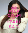 KEEP CALM AND HEART KZ T. - Personalised Poster A4 size