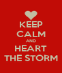 KEEP CALM AND HEART THE STORM - Personalised Poster A4 size
