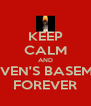 KEEP CALM AND HEAVEN'S BASEMENT FOREVER - Personalised Poster A4 size