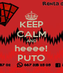 KEEP CALM AND heeee! PUTO - Personalised Poster A4 size