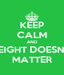 KEEP CALM AND HEIGHT DOESN'T MATTER - Personalised Poster A4 size
