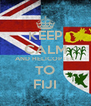 KEEP CALM AND HELICOPTER TO FIJI - Personalised Poster A4 size