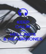 KEEP CALM AND HELL NO'S & HEADPHONES - Personalised Poster A4 size