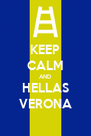 KEEP CALM AND HELLAS VERONA - Personalised Poster A4 size