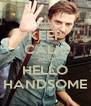 KEEP CALM AND HELLO HANDSOME - Personalised Poster A4 size