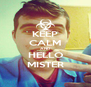 KEEP CALM AND HELLO MISTER - Personalised Poster A4 size