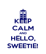 KEEP CALM AND HELLO, SWEETIE! - Personalised Poster A4 size