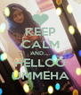 KEEP CALM AND.... HELLOO UMMEHA - Personalised Poster A4 size
