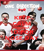 KEEP CALM AND HELP 1D FOR NOSE DAY - Personalised Poster A4 size