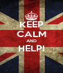 KEEP CALM AND HELP!  - Personalised Poster A4 size
